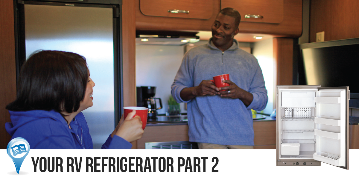 Your RV Refrigerator Part 2 – LP Gas Operation