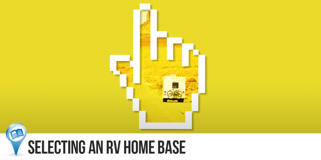 Points To Consider When, Selecting An RV Home Base